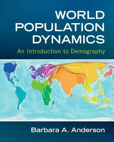 World Population Dynamics: An Introduction to Demography: Anderson, Barbara A.