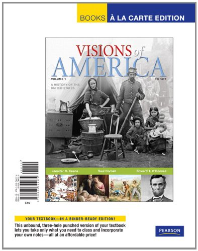 Visions of America: A History of the: Keene, Jennifer D.;