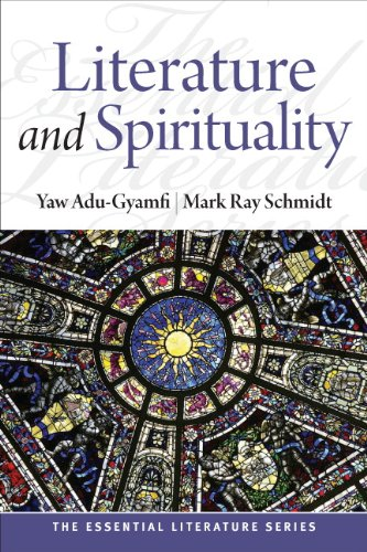 Literature and Spirituality (The Essential Literature Series): Adu-Gyamfi, Yaw; Schmidt, Mark Ray