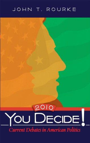 9780205745470: You Decide! Current Debates in American Politics, 2010 Edition (7th Edition)