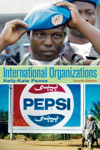 International Organizations: Perspectives on Global Governance (4th: Pease, Kelly-Kate S.