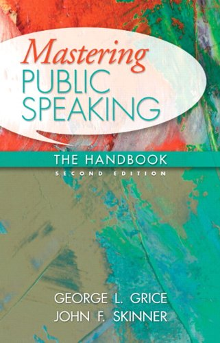 Mastering Public Speaking: The Handbook (2nd Edition): Grice, George L.;