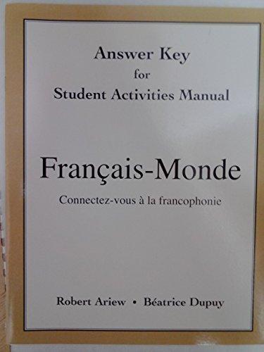 9780205748945: Answer Key for Student Activities Manual Francais - Monde (Connectez-vous a' la francophonie)