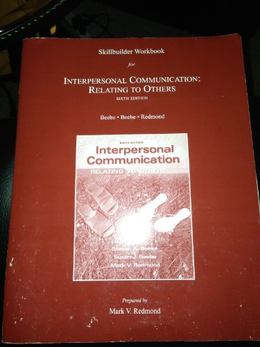 Skillbuilder Workbook for Interpersonal Communication: Relating to: Steven A. Beebe,