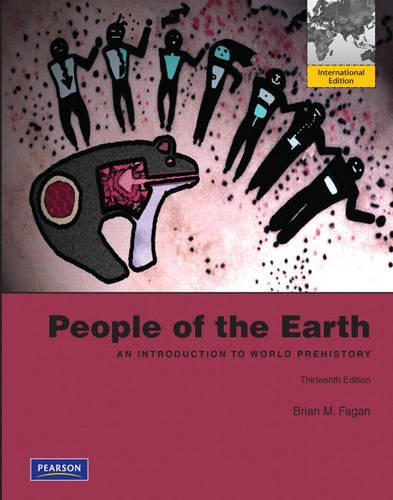9780205750825: People of the Earth: An Introduction to World Prehistory: International Edition