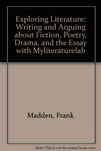 9780205752324: Exploring Literature: Writing and Arguing about Fiction, Poetry, Drama, and the Essay with MyLiteratureLab (4th Edition)