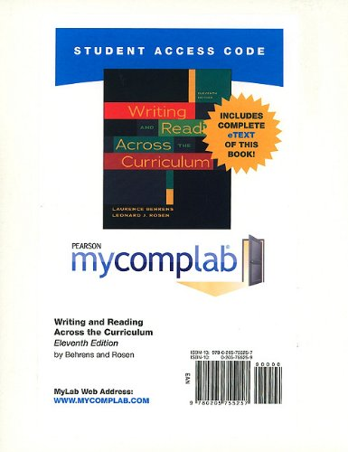 MyCompLab with Pearson eText -- Standalone Access Card -- for Writing and Readings Across the Curriculum: (11th Edition) (MyCompLab (Access Codes)) (0205755259) by Behrens, Lawrence; Rosen, Leonard J.