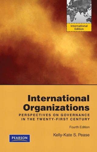International Organizations: Perspectives on Governance in the: Pease, Kelly-Kate S.