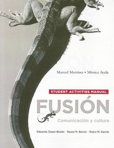 Student Activities Manual for Fusion: Comunicacion y: Zayas-Bazán, Eduardo J.,
