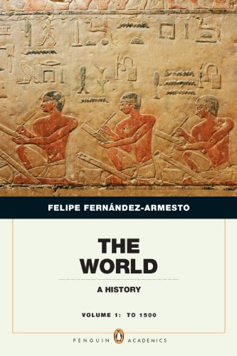 9780205759316: The World: A History, Penguin Academic Edition, Volume 1