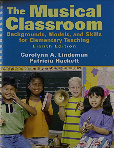 9780205763641: The Musical Classroom: Backgrounds, Models, and Skills for Elementary Teaching with CD (8th Edition)