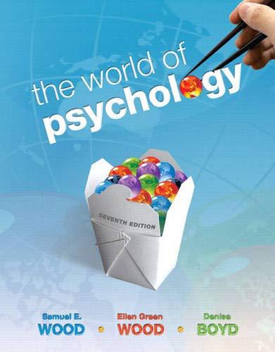 The World of Psychology, 7th Edition: Wood, Samuel E.; Wood, Ellen Green; Boyd, Denise
