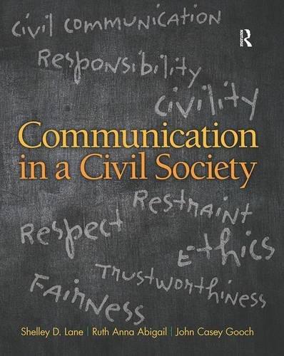 Communication in a Civil Society: Shelley D. Lane,