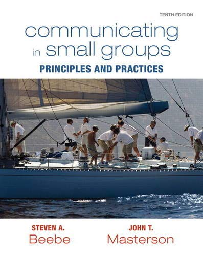 9780205770632: Communicating in Small Groups: Principles and Practices (10th Edition)