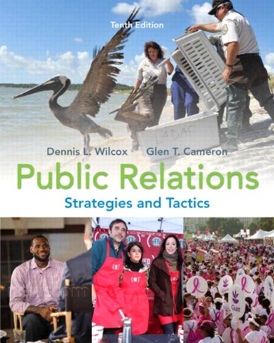 Public Relations: Strategies and Tactics (10th Edition): Dennis L. Wilcox,