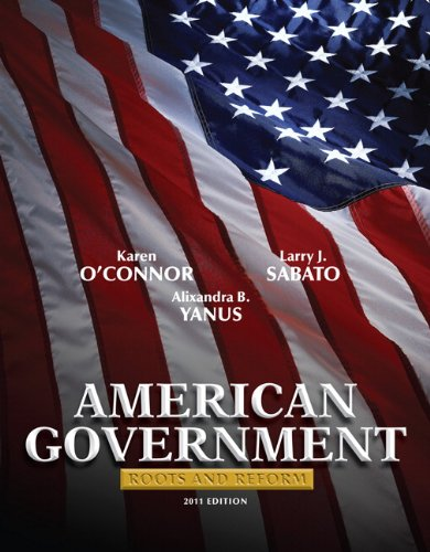 9780205771301: American Government: Roots and Reform, 2011 Edition (11th Edition)