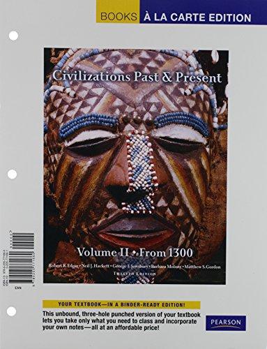 9780205771660: Civilizations Past & Present, Volume 2, Books a la Carte Edition (12th Edition)