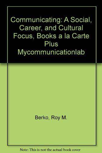 9780205772483: Communicating: A Social, Career, and Cultural Focus, Books a la Carte Plus MyCommunicationLab (11th Edition)