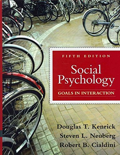 Social Psychology: Goals in Interaction with MyPsychLab and Pearson eText (5th Edition): Kenrick, ...