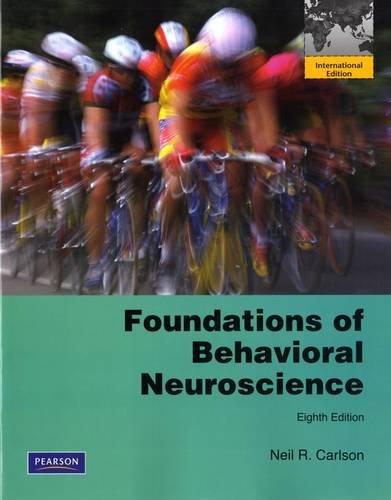 9780205776085: Foundations of Behavioral Neuroscience:International Edition