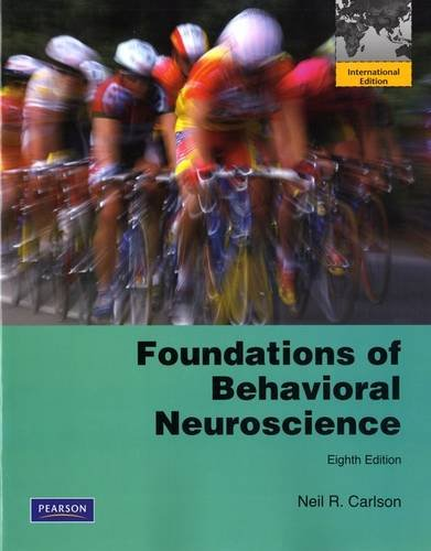 9780205776085: Foundations of Behavioral Neuroscience: International Edition