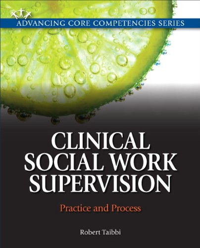 9780205776931: Clinical Social Work Supervision: Practice and Process (Advancing Core Competencies)
