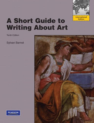 9780205779345: A Short Guide to Writing about Art. Sylvan Barnet