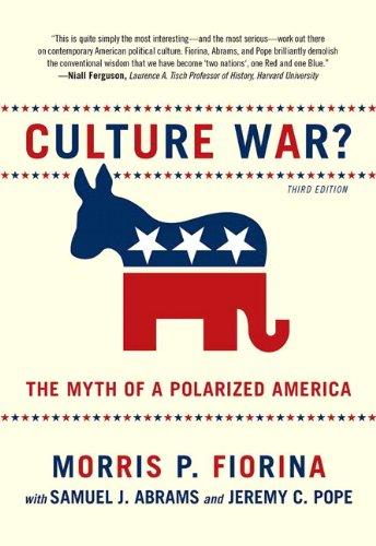 Culture War? The Myth of a Polarized America (3rd Edition): Fiorina, Morris P.; Abrams, Samuel J.; ...