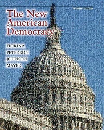 The New American Democracy (7th Edition): Morris P. Fiorina