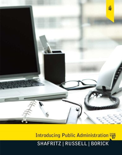 Introducing Public Administration (7th Edition): Shafritz, Jay M.;