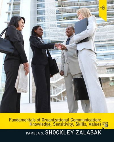 9780205781089: Fundamentals of Organizational Communication: Knowledge, Sensitivity, Skills, Values