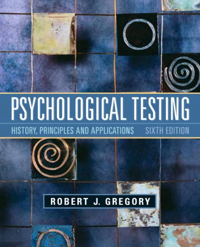 9780205782147: Psychological Testing: History, Principles, and Applications