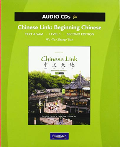 9780205783038: Audio CDs for Chinese Link: Beginning Chinese, Text & Student Activities Manual, Traditional & Simplified Character Versions, Level 1/Part