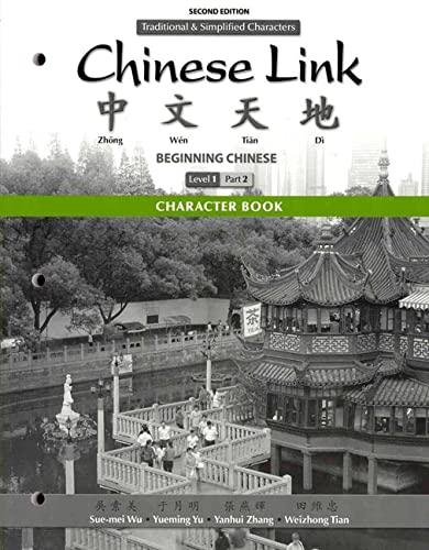 9780205783045: Character Book for Chinese Link: Beginning Chinese, Traditional & Simplified Character Versions, Level 1/Part 2