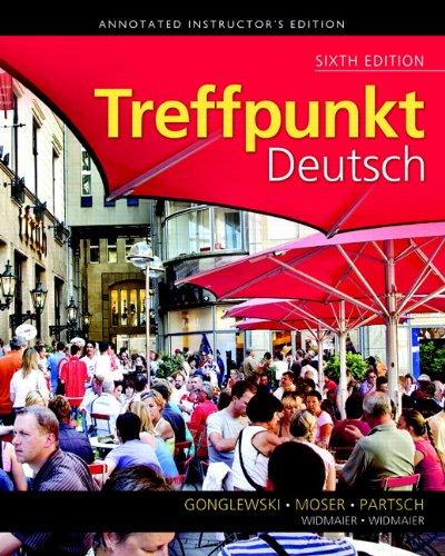 Treffpunkt Deutsch 6th edition (Annon. Instructor's Edition): Partsch, Moser, Gonglewski