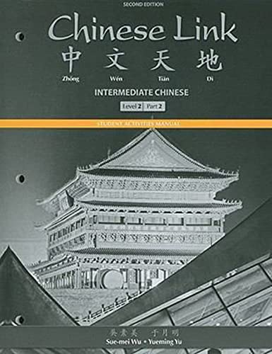 9780205783809: Student Activities Manual for Chinese Link: Intermediate Chinese, Level 2/Part 2 (Mychineselab)