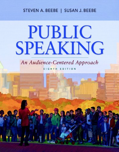 Public Speaking: An Audience-Centered Approach (8th Edition): Beebe, Susan J.,