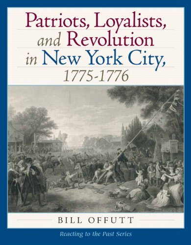 9780205785797: Patriots, Loyaltists, and Revolution in New York, 1775-1776