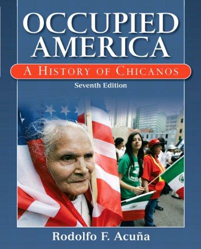 Occupied America: A History of Chicanos (7th Edition): Rodolfo Acuna