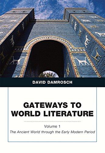 Gateways to World Literature the Ancient World: David Damrosch