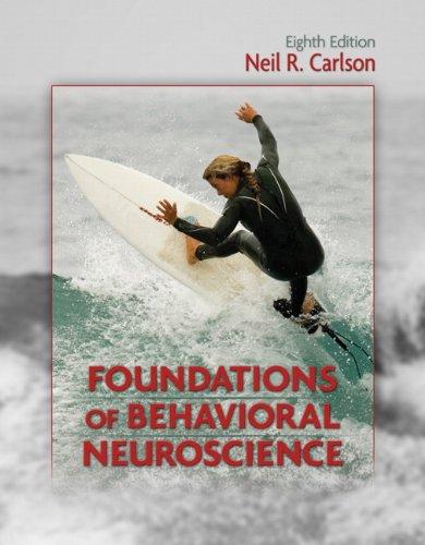 Foundations of Behavioral Neuroscience (8th Edition): Carlson, Neil R.