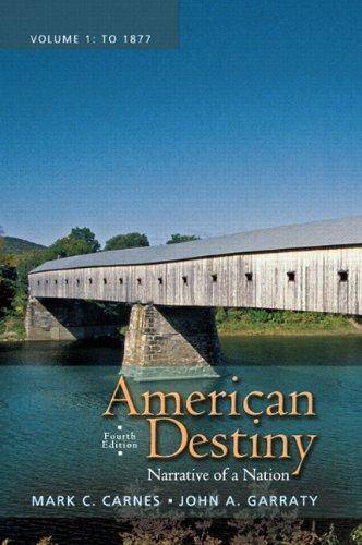 9780205790395: American Destiny: Narrative of a Nation, Volume 1 (4th Edition)