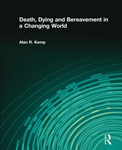 9780205790760: Death, Dying and Bereavement in a Changing World