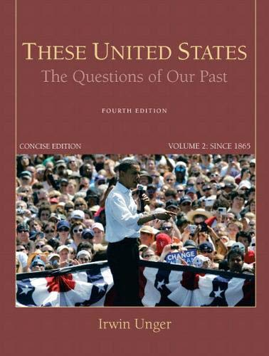 9780205790784: These United States: The Questions of Our Past, Concise Edition, Volume 2 (4th Edition)