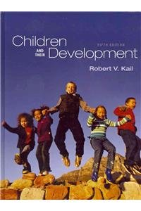 Children and Their Development with MyDevelopmentLab (5th Edition): Robert V. Kail