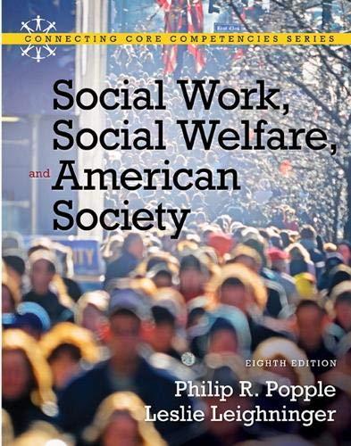 Social Work, Social Welfare and American Society: Philip R. Popple,