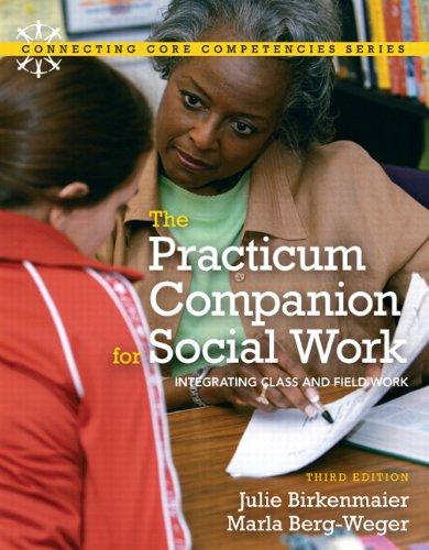 Practicum Companion for Social Work: Integrating Class: Julie M. Birkenmaier,