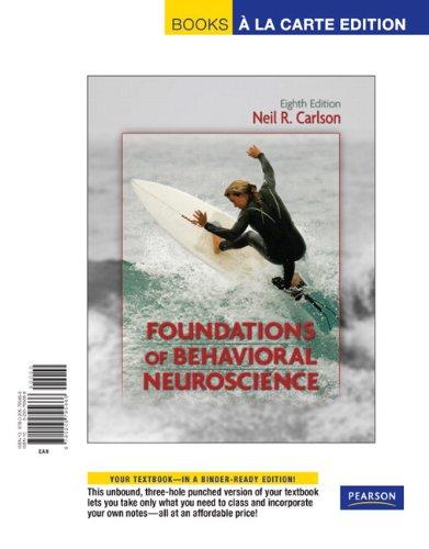9780205795666: Foundations of Behavioral Neuroscience, Books a la Carte Edition (8th Edition)