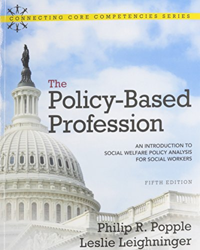 9780205796540: The Policy-Based Profession: An Introduction to Social Welfare Policy Analysis for Social Workers with MySocialWorkLab and Pearson eText (5th Edition) (Connecting Core Competencies)