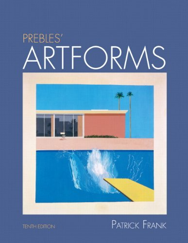 9780205797530: Prebles' Artforms: An Introduction to the Visual Arts, 10th Edition